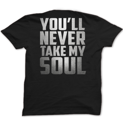 Never Take My Soul Tee