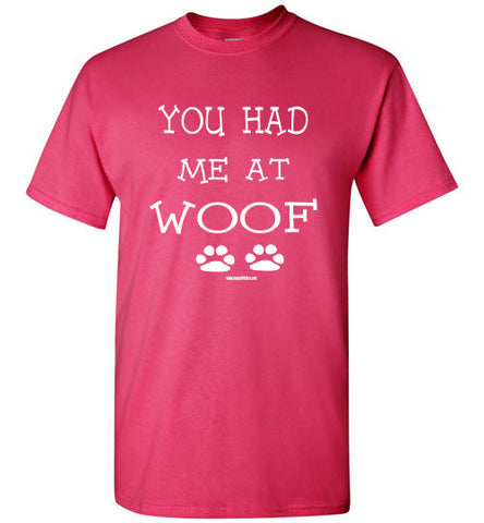 You had Me at Woof Gildan T-Shirt
