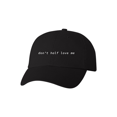 Don't Half Love Me Dad Hat