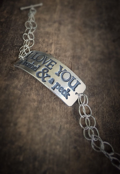 I Love You a Bushel and a Peck, Silver Quote Bracelet, Handmade in Fine and Sterling Silver