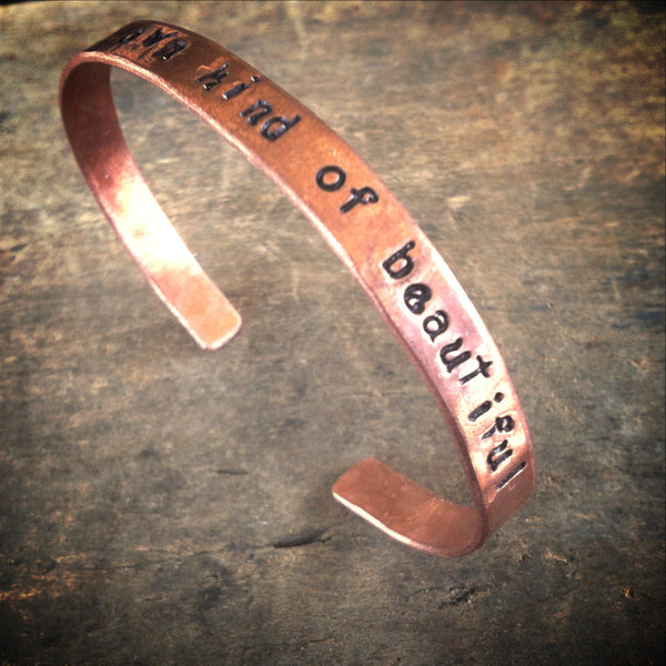 Copper Quote Bracelet, Be Your Own Kind of Beautiful