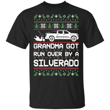 Chevy Silverado 2019 2020 Ugly Christmas Grandma Got Run Over T-Shirt