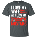 I Love My Wife Almost As Much As I Love My Mustang Ultra Cotton T-Shirt
