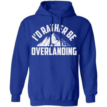 I'd Rather Be Overlanding Off-Road 4x4 Pullover Hoodie