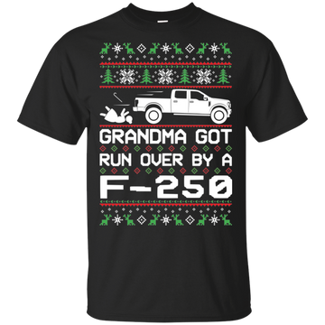 F-250 Grandma Got Run Over Ugly Christmas T-Shirt