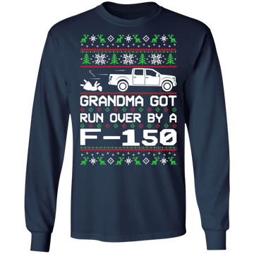 Ford F-150 2015-2019 Ugly Christmas Grandma Got Run Over Long Sleeve T-Shirt