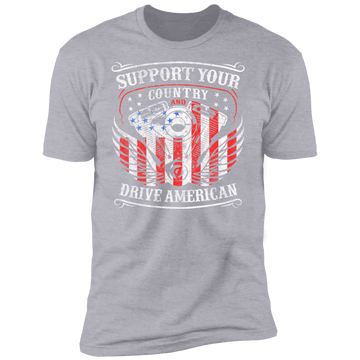Support Your Country Drive American Premium Short Sleeve T-Shirt