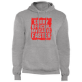 Sorry Officer, My Car is Faster Pullover Hoodie