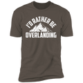 I'd Rather Be Overlanding Premium Short Sleeve T-Shirt