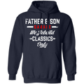 Father & Son Garage We Rebuild Classics Only Pullover Hoodie
