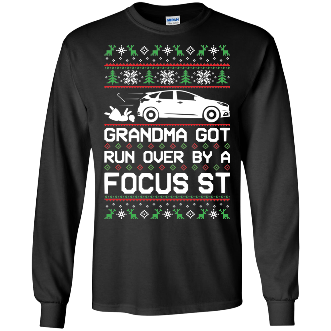 Ford Focus ST Ugly Christmas Grandma Got Run Over by a Focus ST T Shirt Long Sleeve