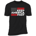 Keep America Fast Racing Premium Short Sleeve T-Shirt
