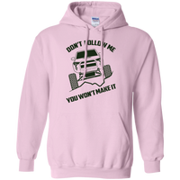 4Runner SR5 TRD Don't Follow Me You Won't Make It Pullover Hoodie