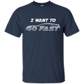 I Want to Go Fast T-Shirt Wanna Corvette Mustang Camaro Evo Viper GT M