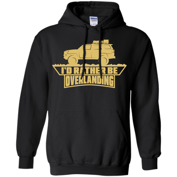 Toyota 4Runner I'd Rather Be Overlanding Off-Road Pullover Hoodie