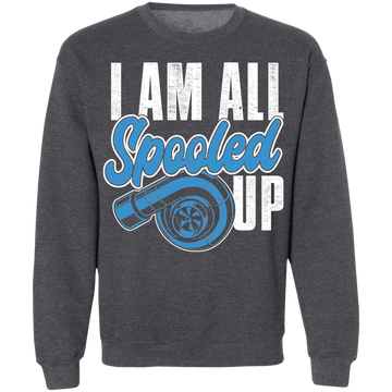 I Am All Spooled Up Turbo Boosted Racing Crewneck Sweatshirt