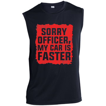 Sorry Officer, My Car Is Faster Funny Sleeveless Performance T-Shirt
