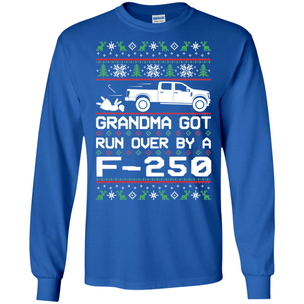 F-250 Grandma Got Run Over Ugly Christmas Long Sleeve T-Shirt
