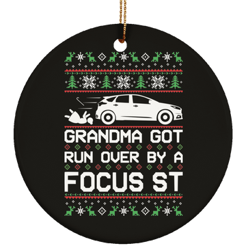 Focus ST FoST Grandma Got Run Over Ugly Christmas Ornament