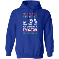 Tractor Ugly Christmas Grandma Got Run Over Pullover Hoodie