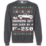 F-250 Ugly Christmas Grandma Got Run Over Crewneck Sweatshirt