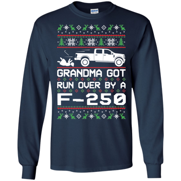 F-250 F-350 Grandma Got Run Over Ugly Christmas Long Sleeve T-Shirt