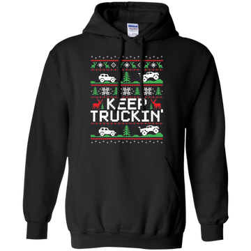Keep Trucking Ugly Christmas Pullover Hoodie