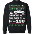 Ford F-150 2015-2019 Ugly Christmas Grandma Got Run Over Crewneck Sweatshirt
