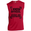 I Know Officer, License And Registration Sleeveless Performance T-Shirt