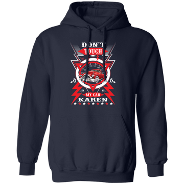 Don't Touch My Car Karen Funny Pullover Hoodie