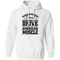Make America Great Again and Drive American Muscle Pullover Hoodie