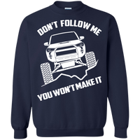4Runner SR5 TRD Don't Follow Me You Won't Make It Crewneck Pullover Sweatshirt