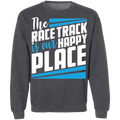 The Race Track is Our Happy Place Crewneck Sweatshirt