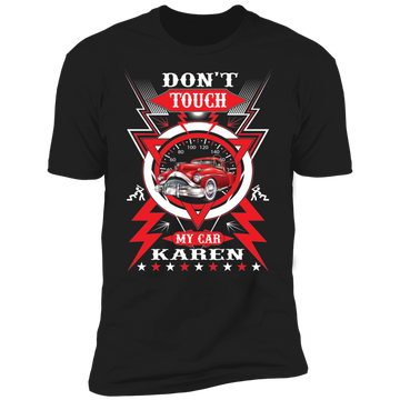 Don't Touch My Car, Karen Funny Classic Car Premium Short Sleeve T-Shirt