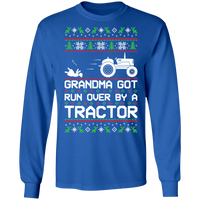 Tractor Ugly Christmas Grandma Got Run Over Long Sleeve T-Shirt