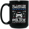 Wheel Spin Addict 15 oz Mug, All I Want For Christmas Is More Police Officers Black Mug