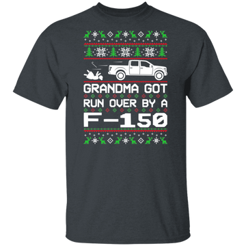 Ford F-150 New Body Style Grandma Got Run Over Ugly Christmas 2015-2019 T-Shirt