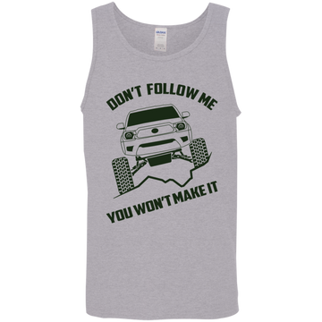 Toyota Tacoma Don't Follow Me You Won't Make It Off-Road Tank Top Shirt