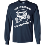 Toyota Tacoma SR5 TRD Don't Follow Me You Won't Make It Long Sleeve T-Shirt