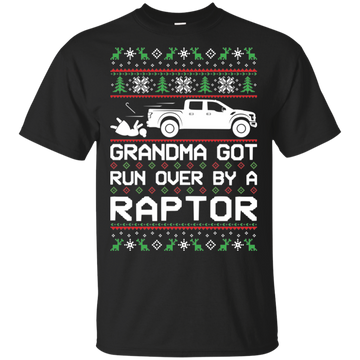 Ford Raptor F-150 Ugly Christmas Grandma Got Run Over T-Shirt