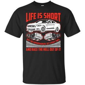 Life Is Short, Supercharge your Mustang S550 Ultra Cotton T-Shirt