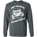 4Runner SR5 TRD Don't Follow Me You Won't Make It Long Sleeve T-Shirt