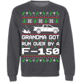 Ford F-150 2009-2014 Ugly Christmas Grandma Got Run Over Crewneck Sweatshirt