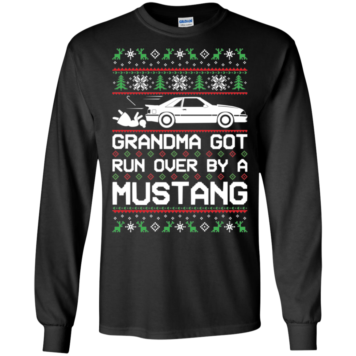 Foxbody Grandma Got Run Over by a Mustang Cotton T Shirt Long Sleeve