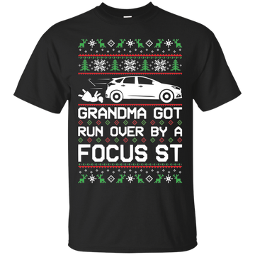 Ford Focus ST Ugly Christmas Grandma Got Run Over by a Focus ST T-Shirt