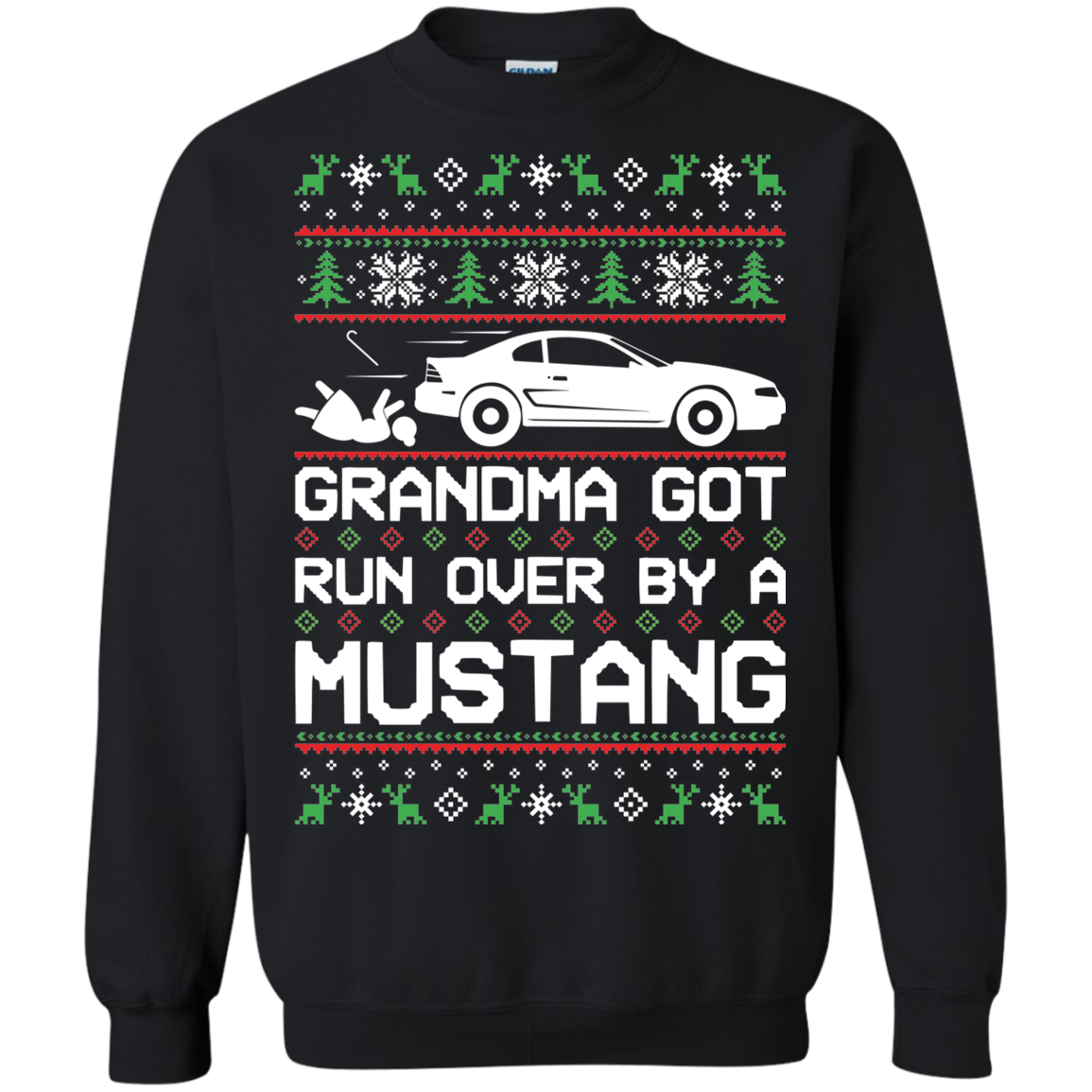 Ford Mustang SN95 Ugly Christmas Grandma Got Run Over by a Mustang T Shirt Pullover Sweatshirt  1994 1995 1996 1997 1998