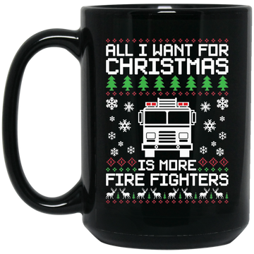 Wheel Spin Addict 15 oz Mug, All I Want For Christmas Is More Fire Fighters Black Mug
