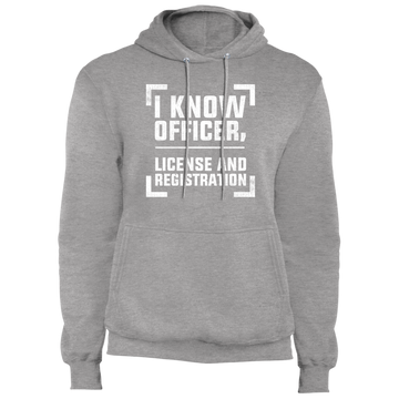 I Know Officer, License and Registration Pullover Hoodie
