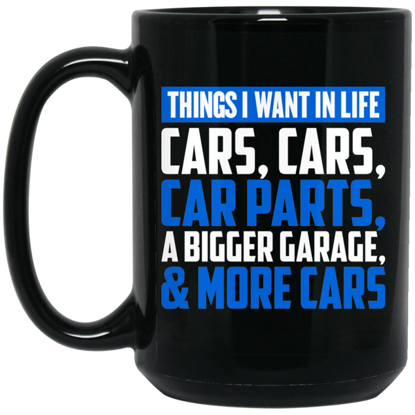 Wheel Spin Addict 15 oz Mug, Things I Want In Life Car Parts! Black Mug