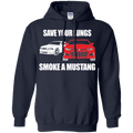 Save Your Lungs Smoke a Mustang Hoodie